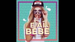 Kaya Conky - E Aí Bebê (Audio)