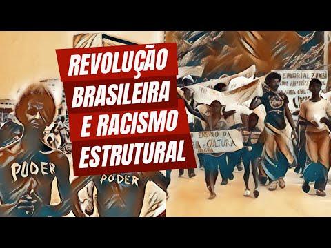 Revolução Brasileira e Racismo estrutural