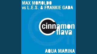 Aqua Marina (L.E.S. & Frankie Gada Dream Radio Edit) (Max Moroldo Vs L.E.S. & Frankie Gada)
