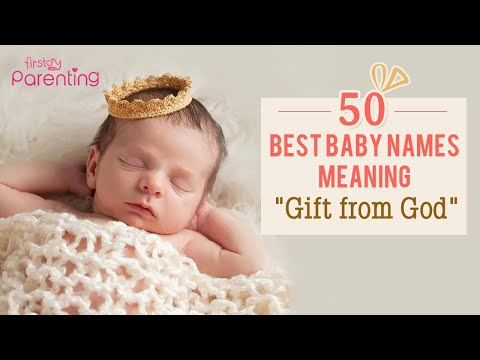50 Beautiful Baby Names That Mean Gift of God for Boy & Girl Babies