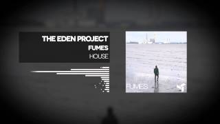[House] The Eden Project - Fumes