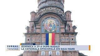 Duminica a 27-a dupa Rusalii la Catedrala episcopala din Baia-Mare