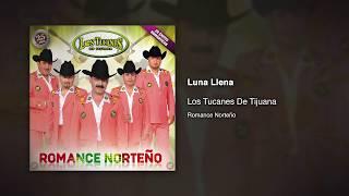 Luna Llena - Los Tucanes De Tijuana [Audio Oficial]