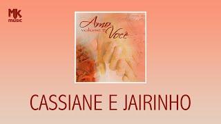 Cassiane e Jairinho - Você e Eu