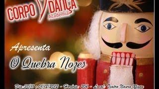 Abertura - Espetáculo Quebra Nozes - Academia Corpo e Danca