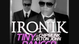 Ironik ft. Chipmunk & Elton John- Tiny Dancer