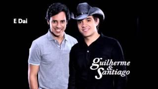 Guilherme & Santiago - E Dai (2009)