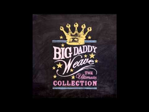 big-daddy-weave-what-i-was-made-for-crybaby050