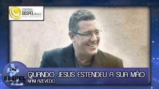 Nani Azevedo - Quando Jesus Estendeu a Sua Mão (Avec 30 Anos)