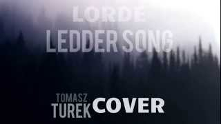 Lorde - Ledder Song (Tomasz Turek Cover)