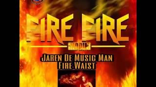 Jaren de music man_ Fire waist 2018.mp3