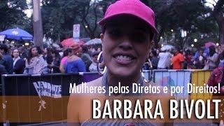 Barbara Bivolt pelas diretas e por direitos!