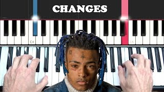 HOW TO PLAY: XXXTENTACION - CHANGES (EASY PIANO TUTORIAL LESSON)