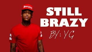 Still Brazy by YG (Lyrics)
