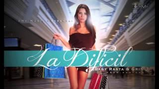 Baby Rasta Y Gringo - La Dificil (NEW SONG)