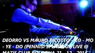 Deorro VS Mauro Picotto   Ko Mo Ye Do Pennisi Splash Up Live @ Matis Club Bologna 21 12 2014