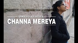 CHANNA MEREYA Apoorva | Channa mereya mp3 | Channa Mereya Female | Cover by Apoorva