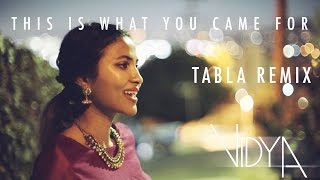 Calvin Harris & Rihanna - This Is What You Came For (Vidya Vox Tabla Remix Cover) (ft. Jomy George)