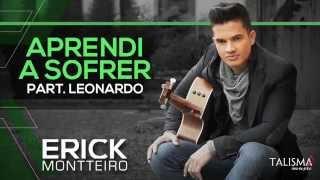 Erick Montteiro - Aprendi a Sofrer (part. Leonardo)