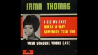Irma Thomas - Wish Someone Would Care (STEREO)