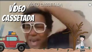 VÍDEO CASSETADA.