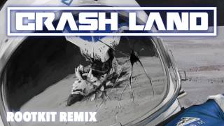 Crash Land - Crash Land (Rootkit Remix) (Official Audio)