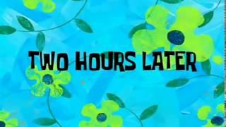 SpongeBob - TWO HOURS LATER + DOWNLOAD LINK