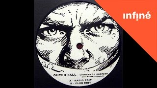 Outer Fall - License to Confuse (Club Edit)