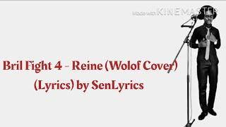 Bril Fight 4 - Reine-Wolof Cover (Lyrics)