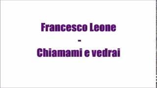 Francesco Leone - Chiamami e vedrai