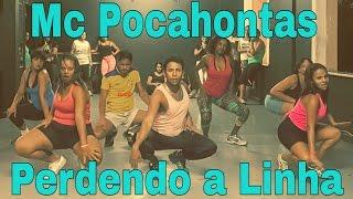 Mc Pocahontas - Perdendo a Linha | Coreografia