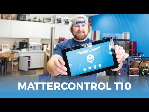 MatterControl Touch T10 // Product Highlights & Overview