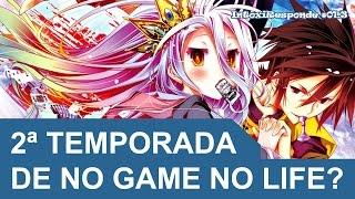 Chances de 2ª temporada de No Game No Life (Season 2) | IntoxiResponde #01.3