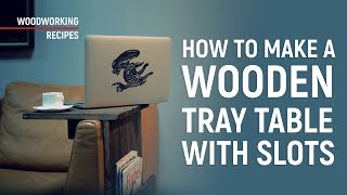 How to make a wooden tray table. Homemade furniture.