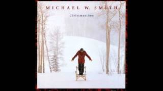 "Michael W. Smith--""Carols Sing"""
