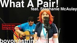 RWBY ORIGINAL FAN SONG! What A Pair! Feat. Stephanie McAulay LIVE & ACOUSTIC