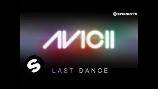 Avicii - Last Dance (Radio Edit)