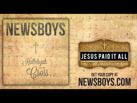 Newsboys - Jesus Paid It All Chords - Chordify