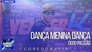 Dança Menina Dança - Dodô Pressão | Coreografia - Bambas Dance