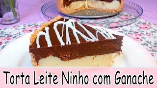 Como Fazer TORTA DE LEITE NINHO COM GANACHE | Receitas Tá na Hora #09