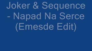 Joker & Sequence- Napad Na Serce (Emesde Remix)
