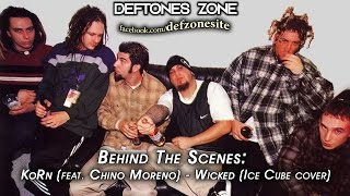 KoRn (feat. Chino Moreno) - Wicked (Ice Cube cover) [BEHIND THE SCENES]