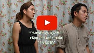 PAANO NA KAYA?! (KIM CHIU AND GERALD ANDERSON) - PARODY