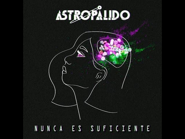 Audio de la canción Nunca es suficiente den Astropålido