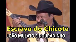 João Mulato e Douradinho  - Escravo do chicote