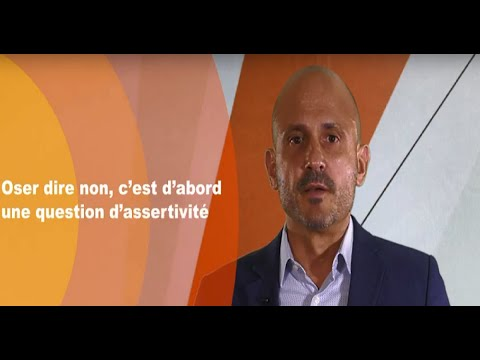 Video : Oser dire non, c'est d'abord une question d'assertivité