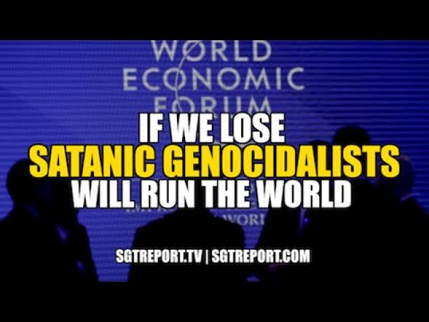 IF WE LOSE SATANIC GENOCIDALISTS WILL RUN THE WORLD