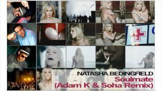 Natasha Bedingfield - Soulmate (Adam K & Soha Remix) [Unreleased]