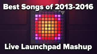Nev Plays: The Best Songs of 2013-2016 Live Launchpad Mashup 4K