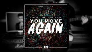 Gui Brazil - You Move Again (feat. Elvis Tejada) (Audio)